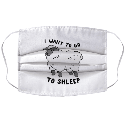 I Want To Go To Shleep Accordion Face Mask