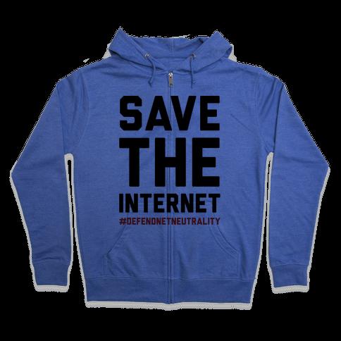 Save The Internet #DefendNetNeutrality Zip Hoodie