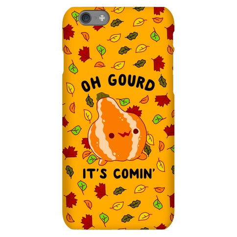 Oh Gourd It's Comin' Phone Case