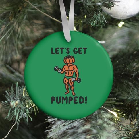 Let's Get Pumped Ornament