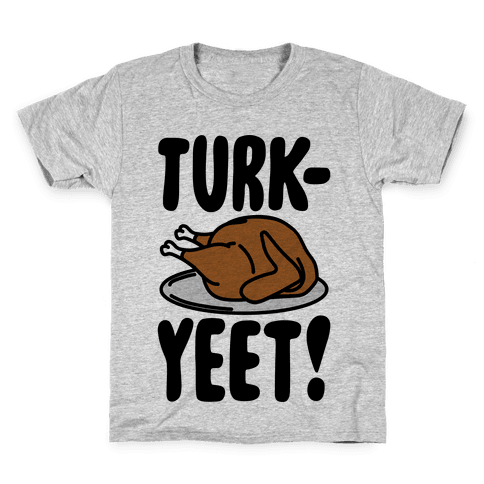 Turk-Yeet Thanksgiving Day Parody Kids T-Shirt