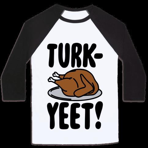 Turk-Yeet Thanksgiving Day Parody Baseball Tee