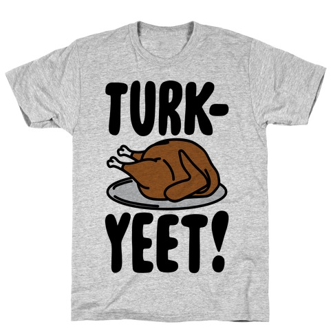 Turk-Yeet Thanksgiving Day Parody T-Shirt