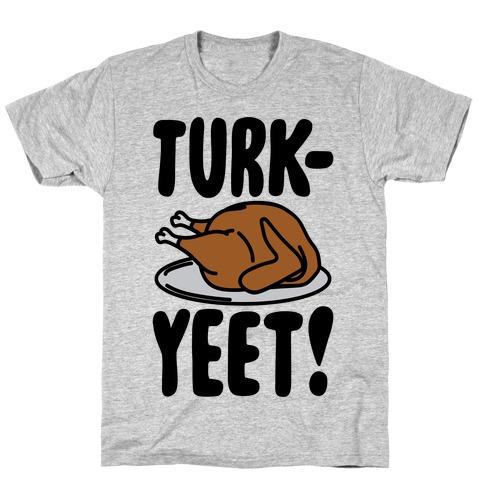 Turk-Yeet Thanksgiving Day Parody T-Shirt