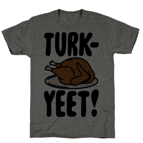 Turk-Yeet Thanksgiving Day Parody Mens T-Shirt
