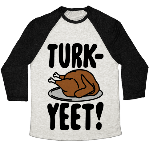 Turk-Yeet Thanksgiving Day Parody Baseball Tee