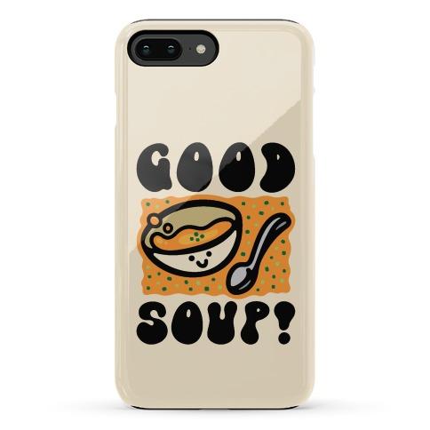 Good Soup Phone Case