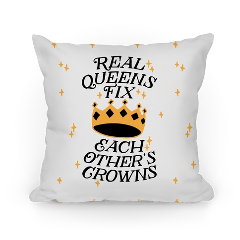 Real Queens Fix Each Other's Crowns Pillow