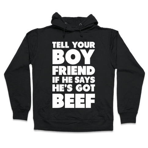 Tell Your Boyfriend Hooded Sweatshirt
