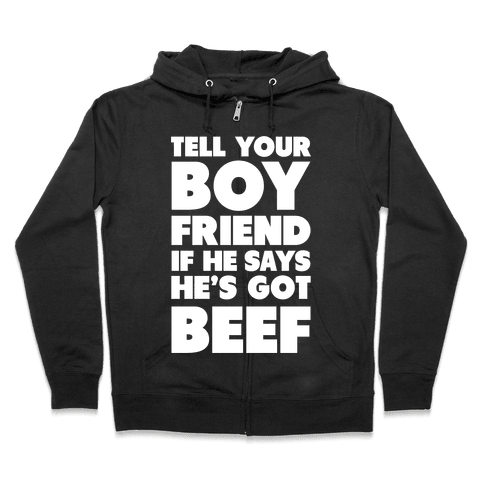 Tell Your Boyfriend Zip Hoodie