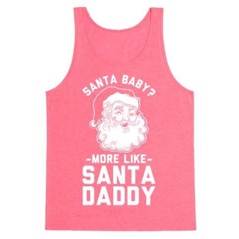 Santa Baby More Like Santa Daddy Tank Top