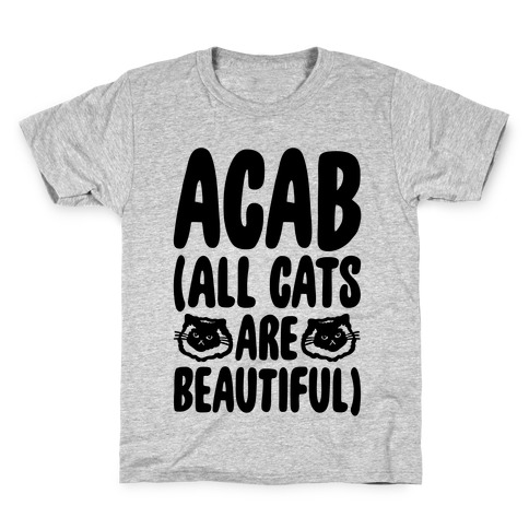 ACAB (All Cats Are Beautiful) Kids T-Shirt