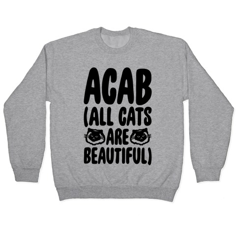 ACAB (All Cats Are Beautiful) Pullover