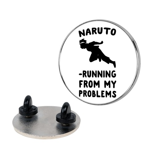 Naruto-Running From My Problems Pin