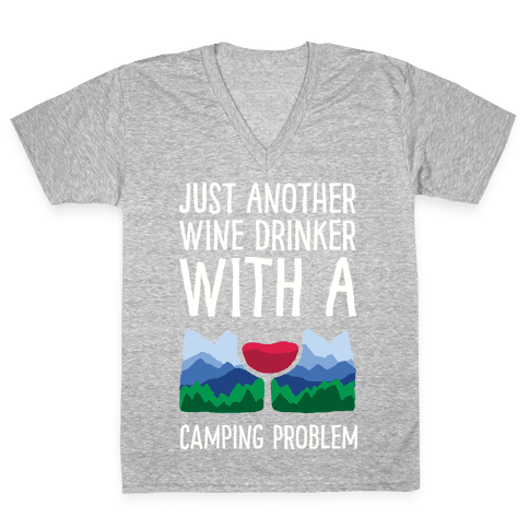 Just Another Wine Drinker With A Camping Problem V-Neck Tee Shirt