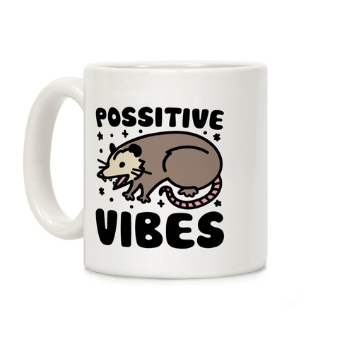 Possitive Vibes Opossum Coffee Mug