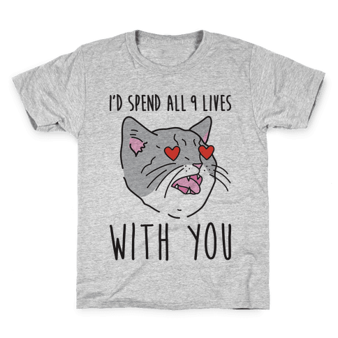 I'd Spend All 9 Lives With You Kids T-Shirt