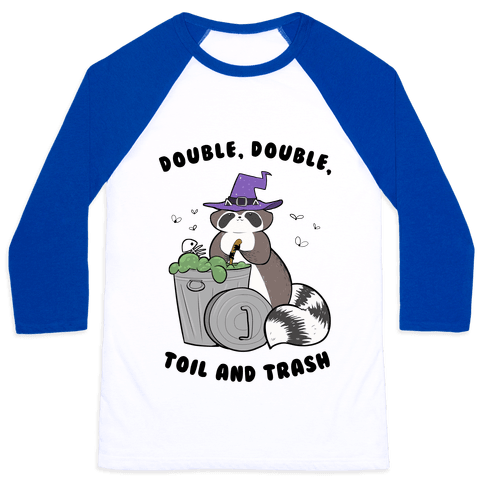 Double, Double, Toil and Trash Baseball Tee