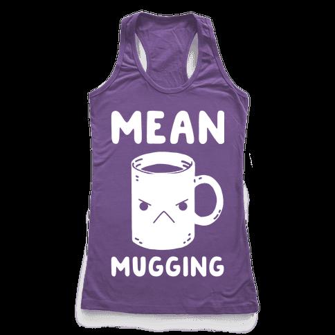 Mean mugging Racerback Tank Top
