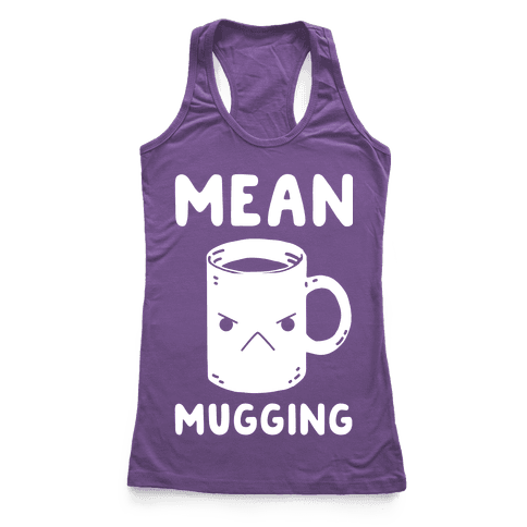 Mean mugging Racerback Tank Top
