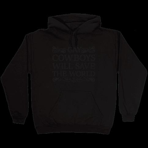 Gay Cowboys Will Save The World Hooded Sweatshirt