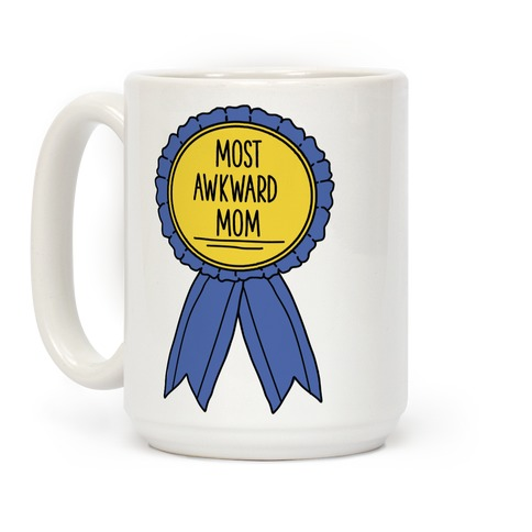 Most Awkward Mom Coffee Mug
