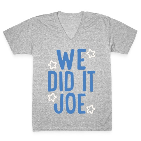 We Did It We Did It Joe White Print V-Neck Tee Shirt