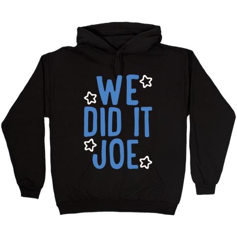 We Did It We Did It Joe White Print Hooded Sweatshirt