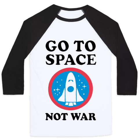 Go To Space Not War