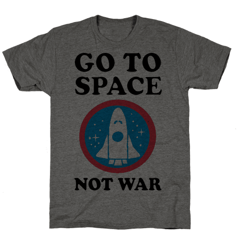 Go To Space Not War Mens T-Shirt
