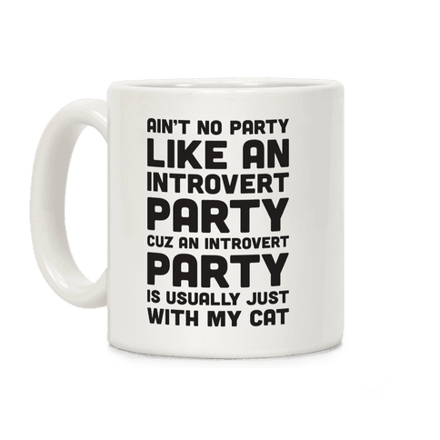 Ain't No Party Like An Introvert Party Coffee Mug