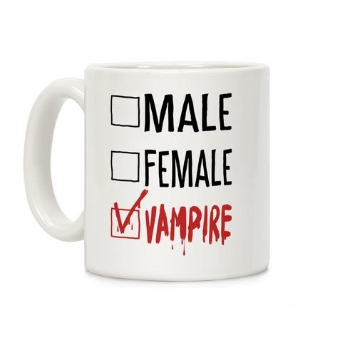Male? Female? Nah, Vampire. Coffee Mug