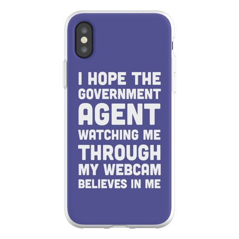 I Hope The Government Agent Believes In Me Phone Flexi-Case