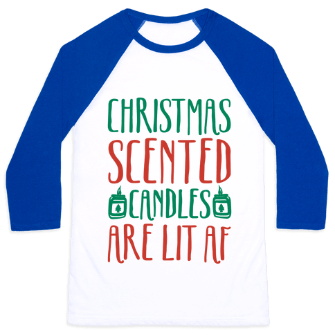 Christmas Scented Candles Are Lit Af Baseball Tee