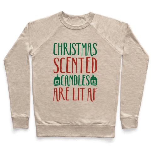 Christmas Scented Candles Are Lit Af Pullover