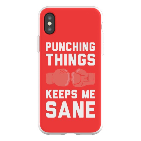 Punching Things Keeps Me Sane Phone Flexi-Case