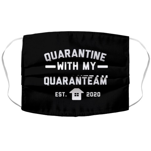 Quarantine With My QuaranTEAM Accordion Face Mask