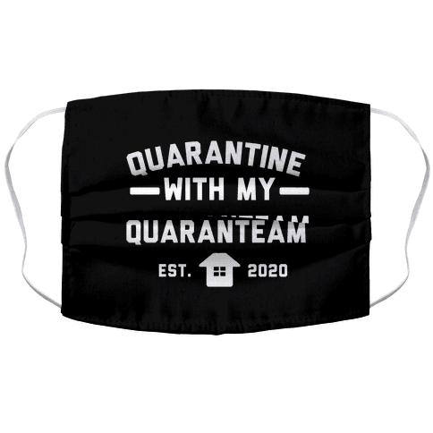 Quarantine With My QuaranTEAM Accordion Face Mask