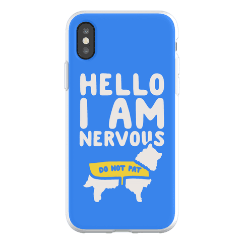 Hello I Am Nervous Phone Flexi-Case