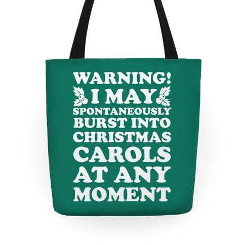 Warning! I May Spontaneously Burst Into Christmas Carols At Any Moment Tote
