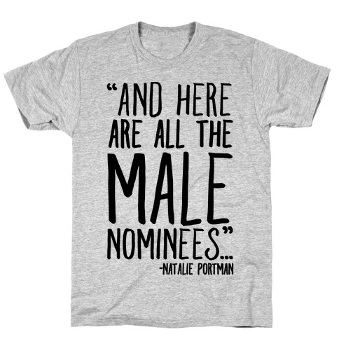 And Here Are All The Male Nominees T-Shirt