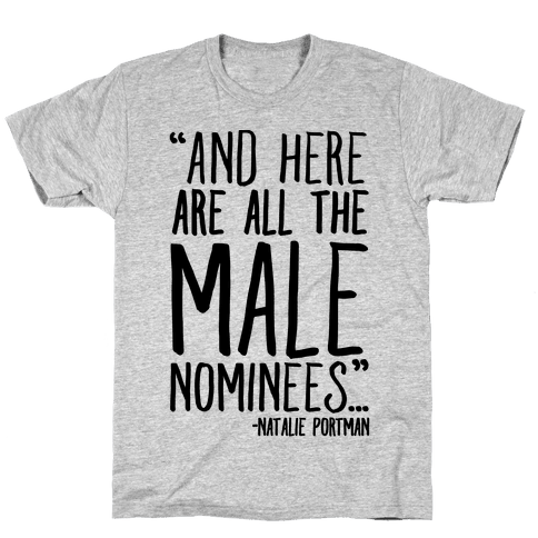 And Here Are All The Male Nominees Mens T-Shirt