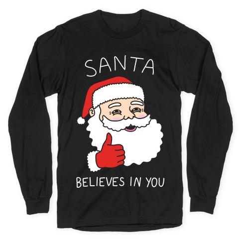 Santa Believes In You Long Sleeve T-Shirt