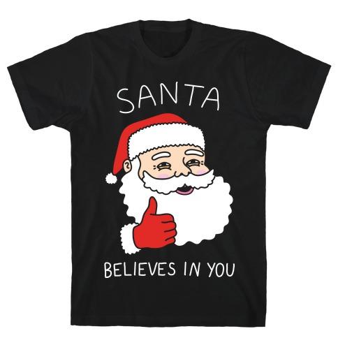 Santa Believes In You T-Shirt