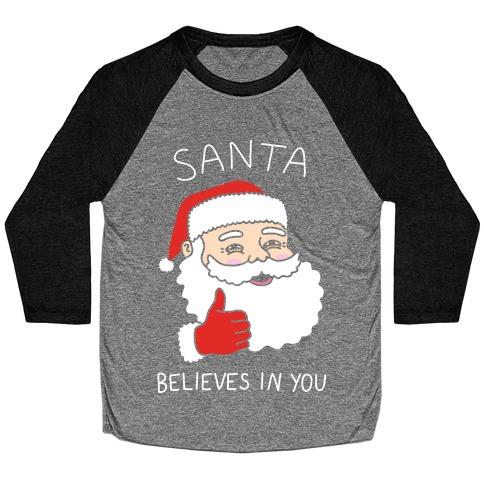Santa Believes In You Baseball Tee