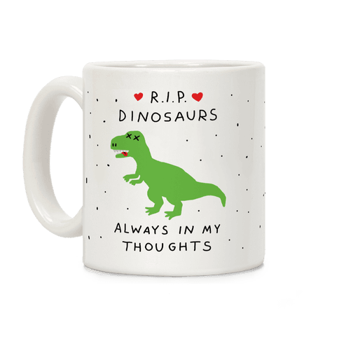 RIP Dinosaurs Coffee Mug
