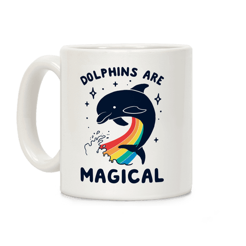 Dolphins Are Magical Coffee Mug