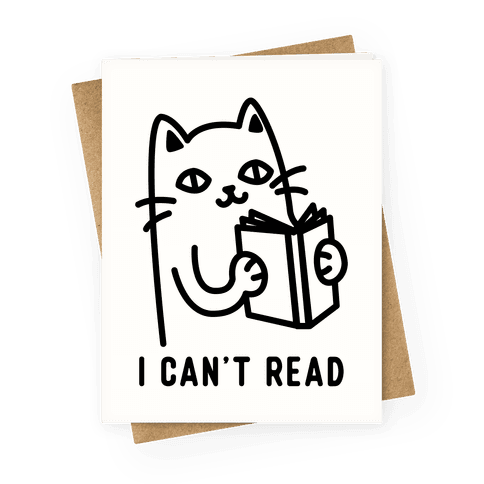 I Can't Read Cat Greeting Card