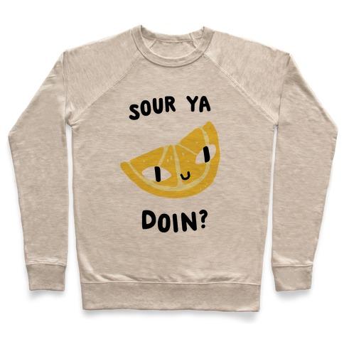 Sour Ya Doin? Pullover