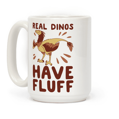Real Dinos Have Fluff Coffee Mug